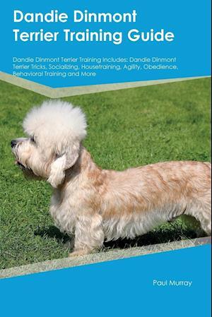 Bog, hæftet Dandie Dinmont Terrier Training Guide Dandie Dinmont Terrier Training Includes: Dandie Dinmont Terrier Tricks, Socializing, Housetraining, Agility, Ob af Lucas Marshall