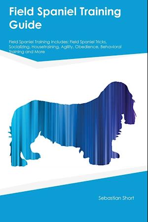 Bog, paperback Field Spaniel Training Guide Field Spaniel Training Includes af Stewart Mills
