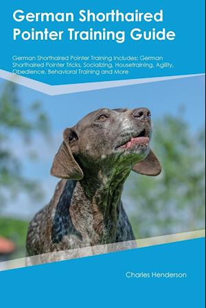 Bog, paperback German Shorthaired Pointer Training Guide German Shorthaired Pointer Training Includes af William Davidson