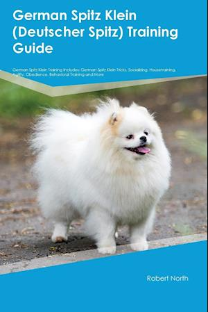 German Spitz Klein (Deutscher Spitz) Training Guide German Spitz Klein Training Includes: German Spitz Klein Tricks, Socializing, Housetraining, Agili