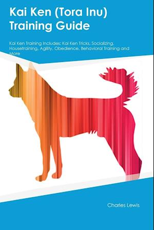 Bog, paperback Kai Ken (Tora Inu) Training Guide Kai Ken Training Includes af Charles Lewis