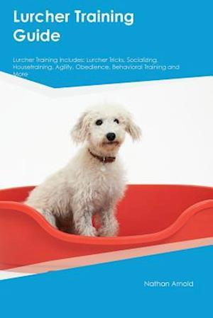 Bog, paperback Lurcher Training Guide Lurcher Training Includes af Nathan Arnold