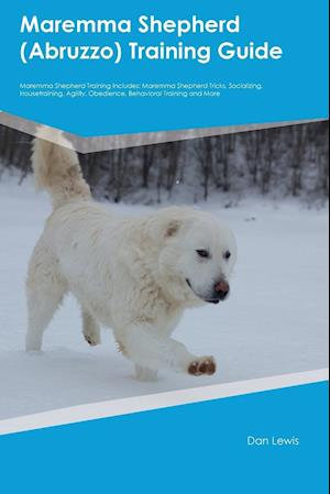 Bog, paperback Maremma Shepherd (Abruzzo) Training Guide Maremma Shepherd Training Includes af Dan Lewis