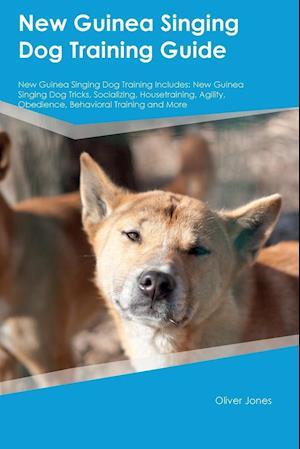 New Guinea Singing Dog Training Guide New Guinea Singing Dog Training Includes: New Guinea Singing Dog Tricks, Socializing, Housetraining, Agility, Ob