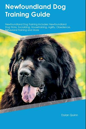 Newfoundland Dog Training Guide Newfoundland Dog Training Includes: Newfoundland Dog Tricks, Socializing, Housetraining, Agility, Obedience, Behaviora
