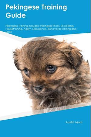 Pekingese Training Guide Pekingese Training Includes: Pekingese Tricks, Socializing, Housetraining, Agility, Obedience, Behavioral Training and More