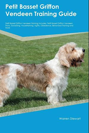 Bog, paperback Petit Basset Griffon Vendeen Training Guide Petit Basset Griffon Vendeen Training Includes af Harry Hunter