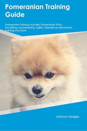Bog, paperback Pomeranian Training Guide Pomeranian Training Includes af Adrian McGrath