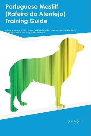 Bog, paperback Portuguese Mastiff (Rafeiro Do Alentejo) Training Guide Portuguese Mastiff Training Includes af Michael Coleman