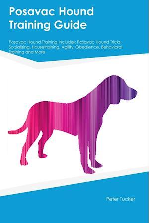Bog, hæftet Posavac Hound Training Guide Posavac Hound Training Includes: Posavac Hound Tricks, Socializing, Housetraining, Agility, Obedience, Behavioral Trainin af Carl Slater