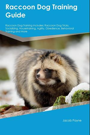 Bog, hæftet Raccoon Dog Training Guide Raccoon Dog Training Includes: Raccoon Dog Tricks, Socializing, Housetraining, Agility, Obedience, Behavioral Training and af Justin Stewart
