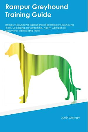 Bog, hæftet Rampur Greyhound Training Guide Rampur Greyhound Training Includes: Rampur Greyhound Tricks, Socializing, Housetraining, Agility, Obedience, Behaviora af Harry Hart