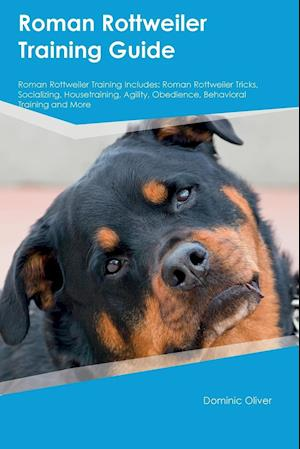 Bog, paperback Roman Rottweiler Training Guide Roman Rottweiler Training Includes af Carl Howard