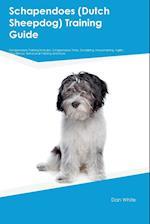 Schapendoes (Dutch Sheepdog) Training Guide Schapendoes Training Includes: Schapendoes Tricks, Socializing, Housetraining, Agility, Obedience, Behavio