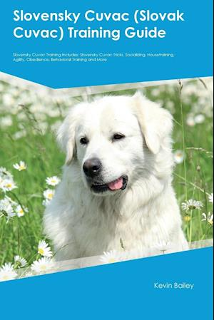 Bog, paperback Slovensky Cuvac (Slovak Cuvac) Training Guide Slovensky Cuvac Training Includes af Peter Hemmings