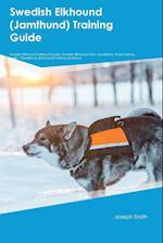 Swedish Elkhound (Jamthund) Training Guide Swedish Elkhound Training Includes: Swedish Elkhound Tricks, Socializing, Housetraining, Agility, Obedience af Joshua Turner