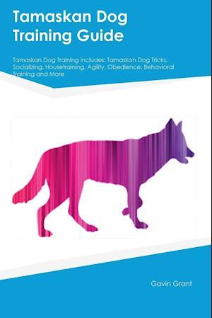 Tamaskan Dog Training Guide Tamaskan Dog Training Includes: Tamaskan Dog Tricks, Socializing, Housetraining, Agility, Obedience, Behavioral Training a