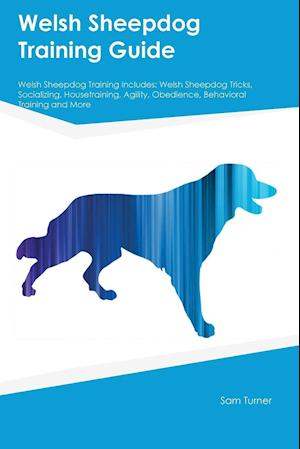 Bog, paperback Welsh Sheepdog Training Guide Welsh Sheepdog Training Includes af Sam Turner