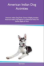 American Indian Dog Activities American Indian Dog Tricks, Games & Agility Includes: American Indian Dog Beginner to Advanced Tricks, Fun Games, Agili af Sam Scott