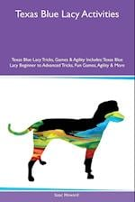 Texas Blue Lacy Activities Texas Blue Lacy Tricks, Games & Agility Includes: Texas Blue Lacy Beginner to Advanced Tricks, Fun Games, Agility & More