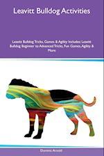 Leavitt Bulldog Activities Leavitt Bulldog Tricks, Games & Agility Includes: Leavitt Bulldog Beginner to Advanced Tricks, Fun Games, Agility & More
