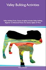 Valley Bulldog Activities Valley Bulldog Tricks, Games & Agility Includes: Valley Bulldog Beginner to Advanced Tricks, Fun Games, Agility & More