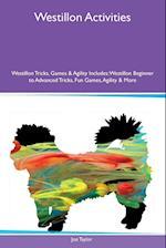 Westillon Activities Westillon Tricks, Games & Agility Includes: Westillon Beginner to Advanced Tricks, Fun Games, Agility & More