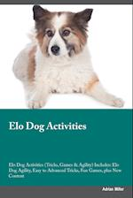 Elo Dog Activities Elo Dog Activities (Tricks, Games & Agility) Includes: Elo Dog Agility, Easy to Advanced Tricks, Fun Games, plus New Content