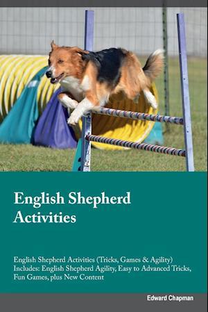 English Shepherd Activities English Shepherd Activities (Tricks, Games & Agility) Includes: English Shepherd Agility, Easy to Advanced Tricks, Fun Gam