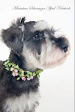 Miniature Schnauzer April Notebook Miniature Schnauzer Record, Log, Diary, Special Memories, To Do List, Academic Notepad, Scrapbook & More