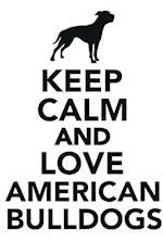 Keep Calm & Love American Bulldogs Notebook & Journal. Productivity Work Planner & Idea Notepad