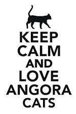 Keep Calm & Love Angora Cats Notebook & Journal. Productivity Work Planner & Idea Notepad