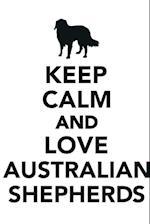 Keep Calm & Love Australian Shepherds Notebook & Journal. Productivity Work Planner & Idea Notepad