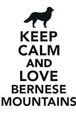 Keep Calm & Love Bernese Mountain Dogs Notebook & Journal. Productivity Work Planner & Idea Notepad