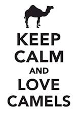 Keep Calm & Love Camels Notebook & Journal. Productivity Work Planner & Idea Notepad