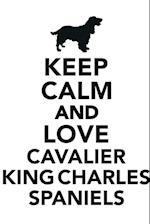 Keep Calm & Love Cavalier King Charles Spaniel Notebook & Journal. Productivity Work Planner & Idea Notepad