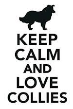 Keep Calm & Love Collies Notebook & Journal. Productivity Work Planner & Idea Notepad