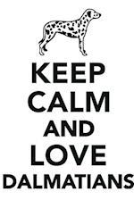 Keep Calm & Love Dalmatians Notebook & Journal. Productivity Work Planner & Idea Notepad