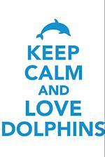 Keep Calm & Love Dolphins Notebook & Journal. Productivity Work Planner & Idea Notepad