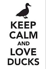 Keep Calm & Love Ducks Notebook & Journal. Productivity Work Planner & Idea Notepad