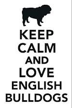 Keep Calm & Love English Bulldogs Notebook & Journal. Productivity Work Planner & Idea Notepad
