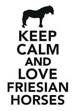 Keep Calm & Love Friesian Horses Notebook & Journal. Productivity Work Planner & Idea Notepad