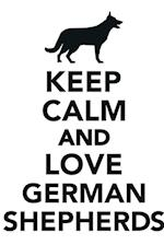 Keep Calm & Love German Shepherds Notebook & Journal. Productivity Work Planner & Idea Notepad