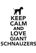 Keep Calm & Love Giant Schnauzers Notebook & Journal. Productivity Work Planner & Idea Notepad