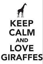 Keep Calm & Love Giraffes Notebook & Journal. Productivity Work Planner & Idea Notepad