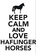 Keep Calm & Love Haflinger Horses Notebook & Journal. Productivity Work Planner & Idea Notepad