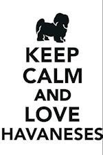 Keep Calm & Love Havaneses Notebook & Journal. Productivity Work Planner & Idea Notepad