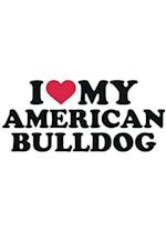 I Love My American Bulldog Notebook. Diary, to Do List, Scrapbook, Academic Pad, Log, Record Passwords & More