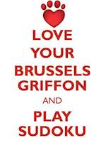 LOVE YOUR BRUSSELS GRIFFON AND PLAY SUDOKU BRUSSELS GRIFFON SUDOKU LEVEL 1 of 15