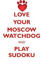 LOVE YOUR MOSCOW WATCHDOG AND PLAY SUDOKU MOSCOW WATCHDOG SUDOKU LEVEL 1 of 15